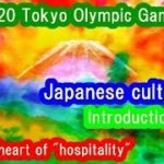 2020 Introduce Japanese culture to foreigners coming to Tokyo Olympic Games