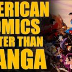 Are American Comics Better Than Japanese Manga/Anime?