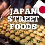 EXPLORING JAPAN ( JAPANESE STREET FOODS) PT.1