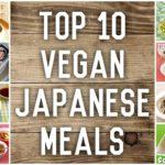 Top 10 Vegan Japanese Meals | OCHIKERON | Create Eat Happy :)