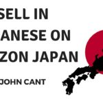273 Sell in Japanese on Amazon Japan – with John Cant of Rising Sun Commerce