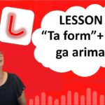 "# 36 Learn Japanese – ""Ta Form"" + koto ga arimasu (I have the experience of … ing)"