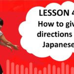 # 47 Learn Japanese – How to give directions in Japanese