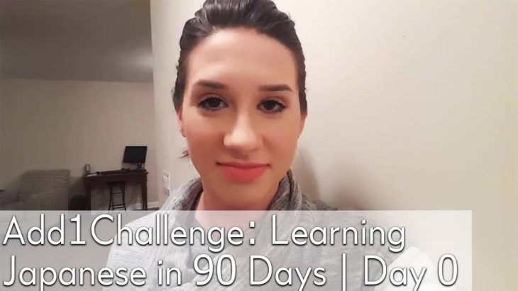 #Add1Challenge: Learning Japanese in 90 Days | Day 0