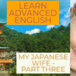 Books for learning advanced English – My Japanese Wife part 3