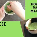 How to Make Matcha: Japanese Green Tea
