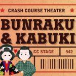 Japan, Kabuki, and Bunraku: Crash Course Theater #23