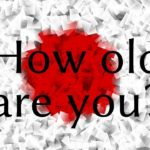 Learn Japanese – How old are you?