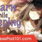 Learn Japanese While Sleeping 8 Hours – Learn More Beginner Phrases