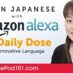 Learn Japanese with Daily Dose and Amazon Alexa
