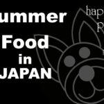 Summer Food in Japan – Japanese VLOG