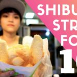 Tokyo Street Food | Top 10 Must-Try at Shibuya