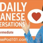20 Daily Japanese Conversations – Japanese Practice for Intermediate learners