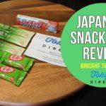 Japanese Snack Food Review (KIT KAT, HI-CHEW, MATCHA LATTE)