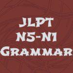 Learn Japanese Grammar for the JLPT