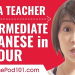 Learn Japanese in 1 Hour – ALL of Your Intermediate Japanese Questions Answered!