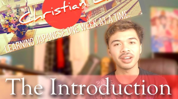 The Introduction! [Week #0] | My Journey to Learning Japanese