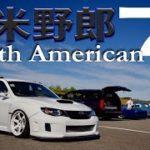 北米野郎7 2017 North American Guys USDM JDM Japanese culture Zhiyun Crane V2 EOS9000D