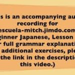Beginner Japanese Audio Lesson 01-09