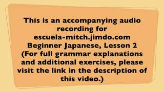 Beginner Japanese Lesson 02-01 (accompanying audio recording)