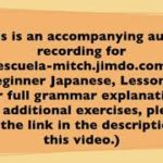 Beginner Japanese Lesson 02-02 (accompanying audio recording)