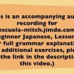 Beginner Japanese Lesson 02-04 (accompanying audio recording)