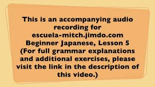 Beginner Japanese Lesson 05-01 (accompanying audio recording)
