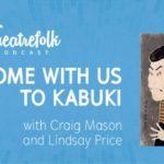 Come With Us To Kabuki