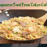Japanese Food From Tokyo Café – Taste Test Time!!!