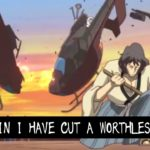 Learn Japanese with Anime – Once Again I Have Cut A Worthless Object