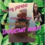 Pinay vlogger sa JAPAN / Important ten JAPANESE WORDS 2018  / mommy vlogger