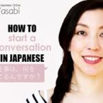 How to start a conversation in Japanese   Learn Natural Japanese with Wasabi