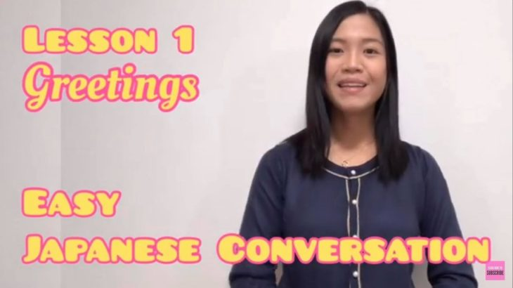 Learn Japanese Lesson 1: GREETINGS