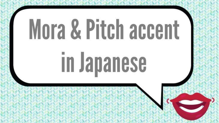Mora and Pitch accent | Learn Japanese