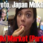 Part 2! Exploring the Nishiki Market in Kyoto, Japan (Great sightseeing)