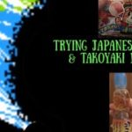 Trying Takoyaki Ramune and Japanese candy
