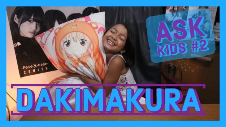 Ask Kids About Japanese Dakimakura ! – Ask Kids #2