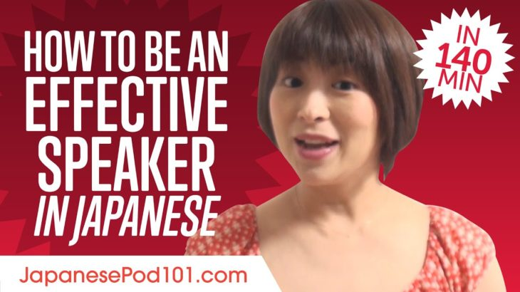 How to Be an Effective Japanese Speaker in 2 Hours 20 Minutes