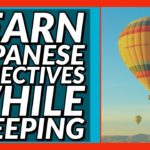 Learn Japanese  Adjectives While You Sleep! ALL ESSENTIAL ADJECTIVES!
