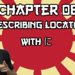Learn Japanese From Some Guy – Chapter 8: Using に  to describe location