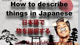 Let's learn some adjectives in Japanese – Learning with Mr Piggy