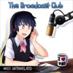 The Broadcast Club Episode 13 – Untranslated Visual Novels and Learning Japanese