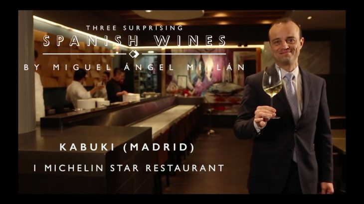 Three Surprising Spanish Wines with sommelier Miguel Ángel Millán (Kabuki Restaurant, Madrid)