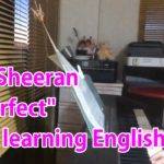 "Ed Sheeran""Perfect"" I am learning English♡Japanese."