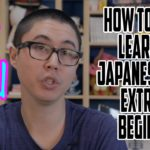 How to Start Learning Japanese as an Extreme Beginner Nooblet