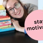 How to stay motivated when learning a language!