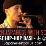 Japanese Hip-Hop: BASI – あなたには | Learn Japanese with Songs