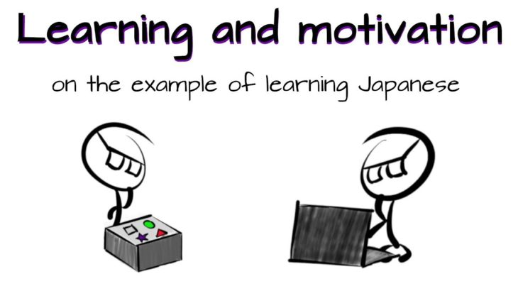 Learning and Motivation – Or how to enjoy learning Japanese – Part 1 / 2