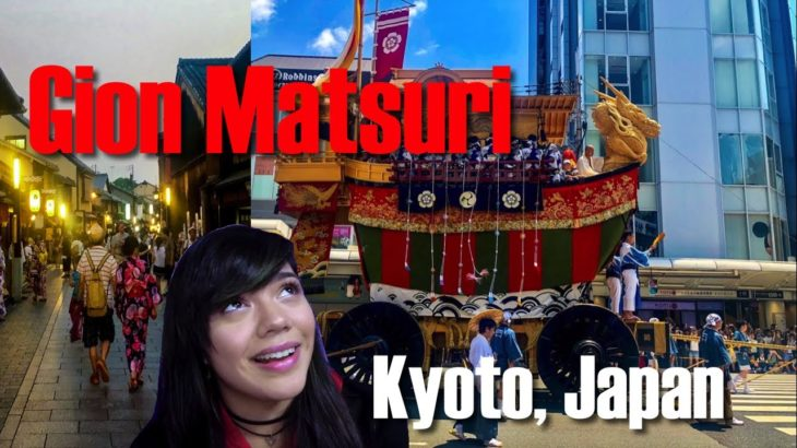 Let's Go to the Gion Matsuri 祇園祭 | Sightseeing at Japan's most famous festival in Kyoto, Japan