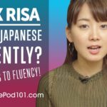 How Do You Speak Japanese Fluently? Your Tips to Fluency! Ask Risa